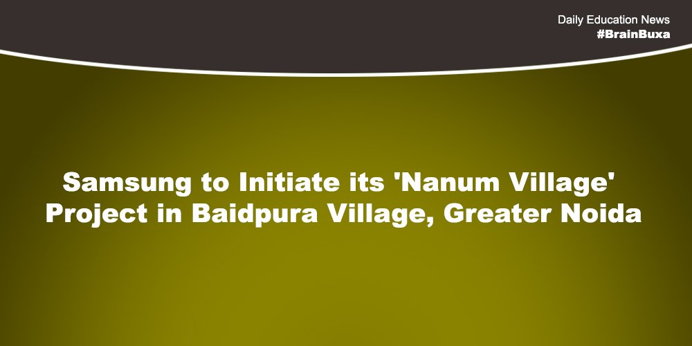 Image of Samsung to Initiate its 'Nanum Village' Project in Baidpura Village, Greater Noida | Education News Photo