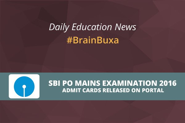 SBI PO Mains Examination 2016: Admit Cards Released On Portal