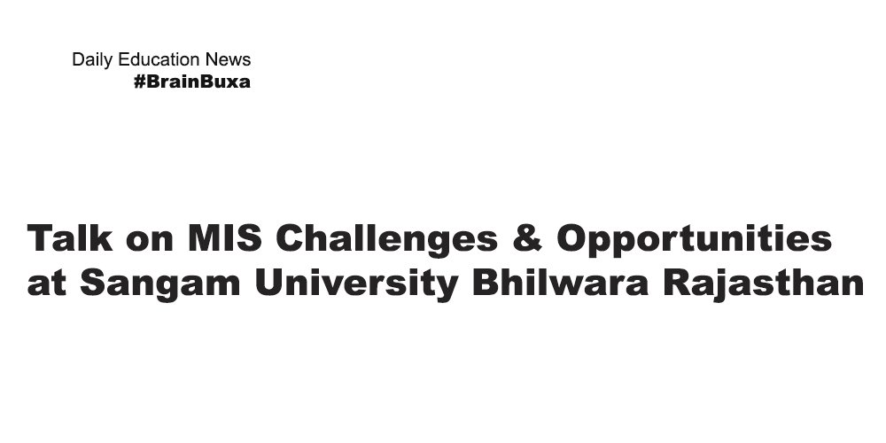Image of Talk on MIS Challenges & Opportunities at Sangam University Bhilwara Rajasthan   Education News Photo