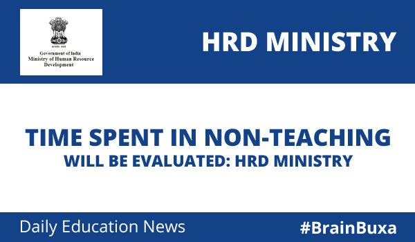 Time Spent In Non-Teaching Will Be Evaluated: HRD Ministry