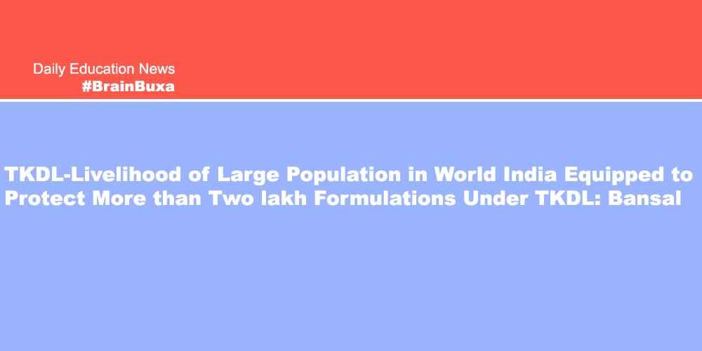 TKDL-Livelihood of Large Population in World  India Equipped to Protect More than Two lakh Formulations Under TKDL: Bansal