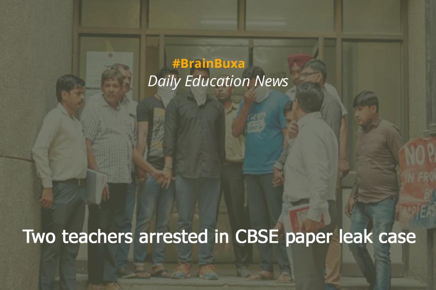 Two teachers arrested in CBSE paper leak case