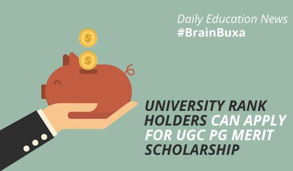 University rank holders can apply for UGC PG merit scholarship