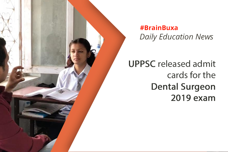 UPPSC released admit cards for the Dental Surgeon 2019 exam