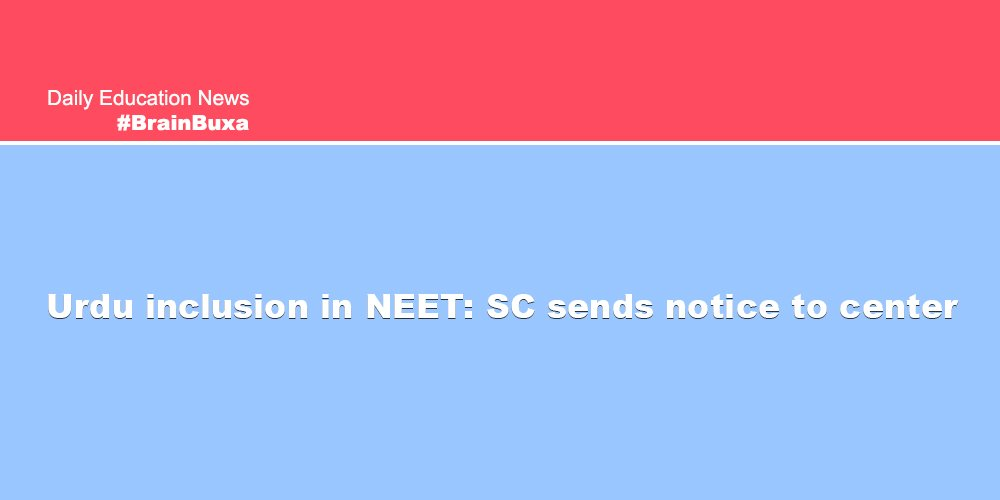 Image of Urdu inclusion in NEET: SC sends notice to center | Education News Photo
