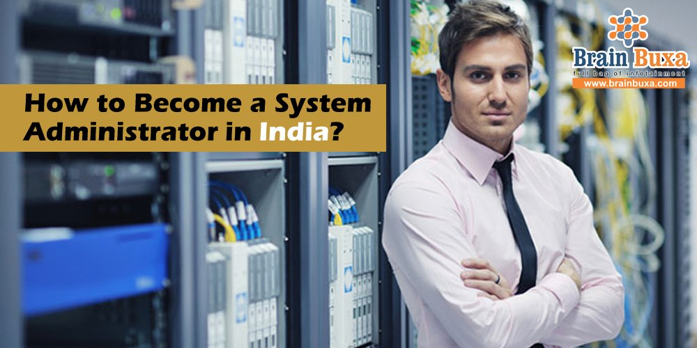 How to Become a System Administrator in India?