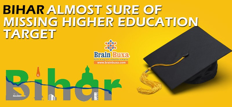 Bihar almost sure of missing higher education target