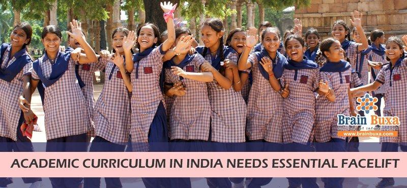 Academic curriculum in India needs essential facelift