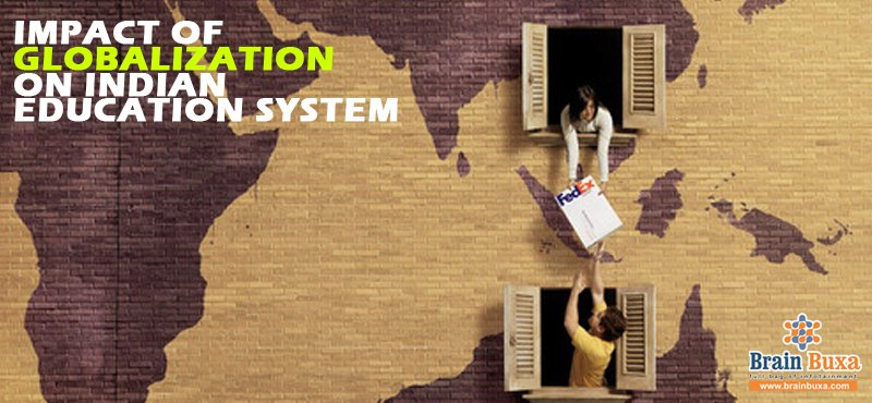 Impact of Globalization on Indian Education System