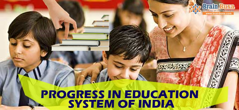 Progress in Education System of India