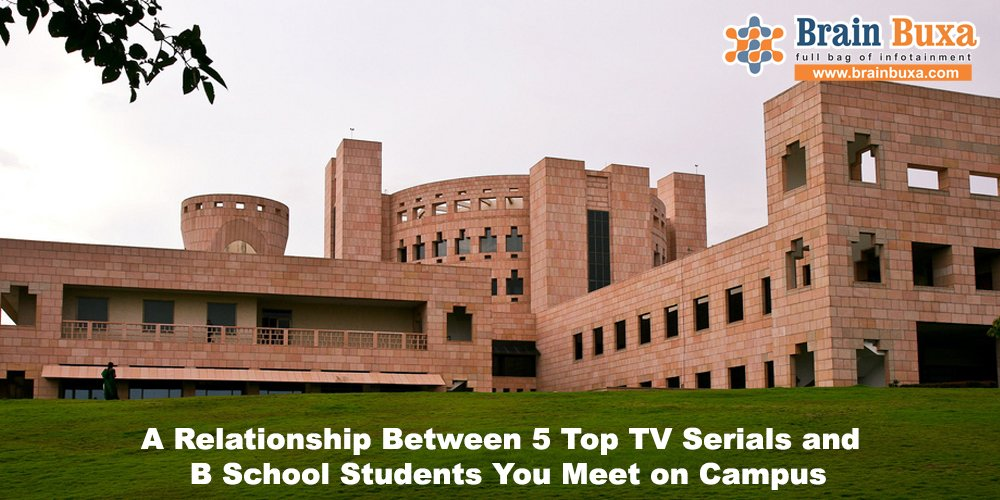 Image of A Relationship Between 5 Top TV Serials and B School Students You Meet on Campus | Education Blog Photo