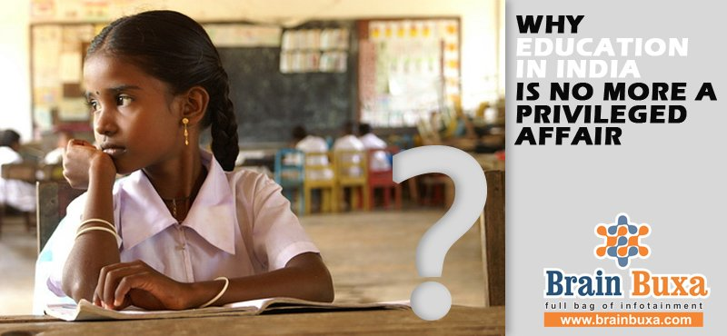 Why education in India is no more a privileged affair