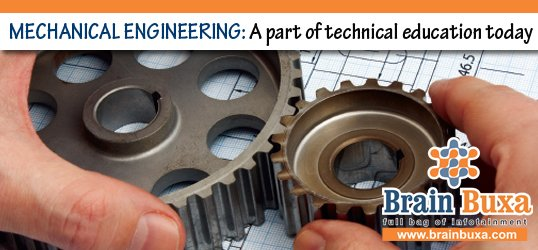 MECHANICAL ENGINEERING: A part of technical education today