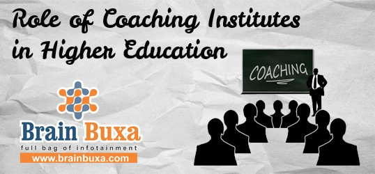Role of Coaching Institutes in Higher Education