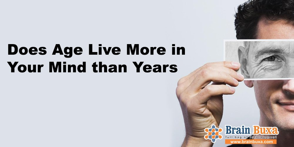 Does Age Live More in Your Mind than Years