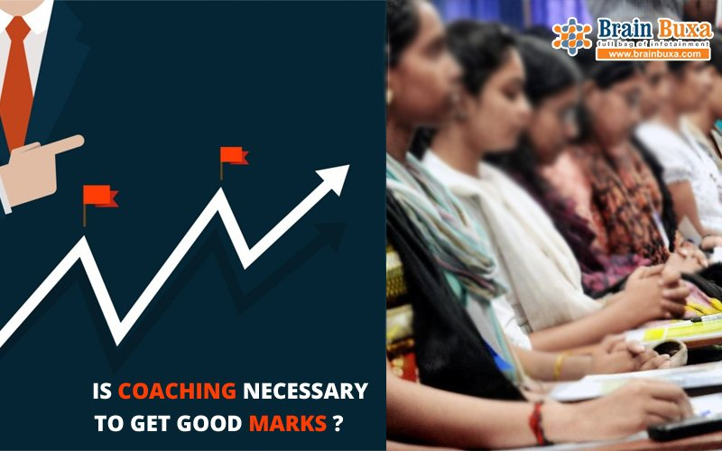 Is coaching necessary to get good marks?