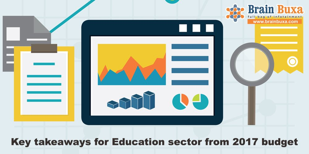 Key takeaways for Education sector from 2017 budget