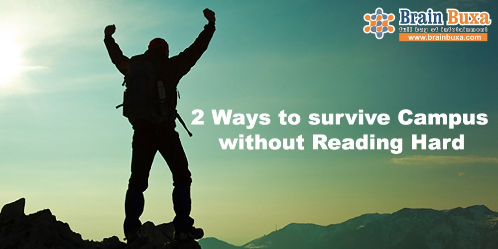 2 Ways to survive Campus without Reading Hard