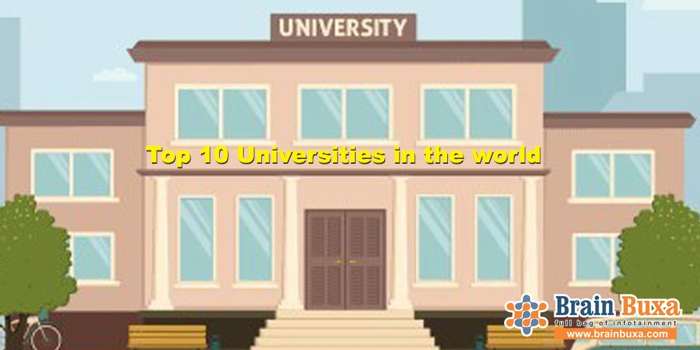 Top 10 Universities in the world