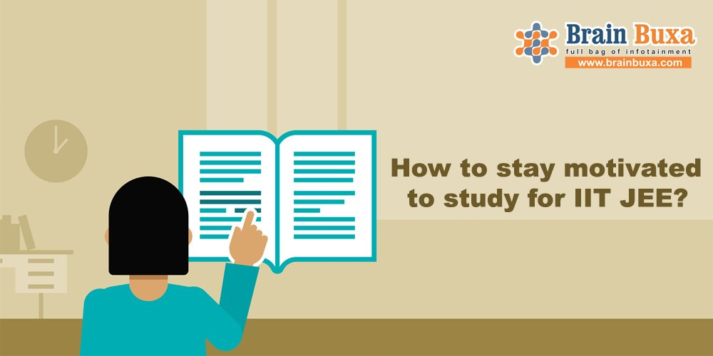 How to stay motivated to study for IIT JEE?
