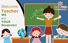 Welcome Teacher - WE are YOUR Students !