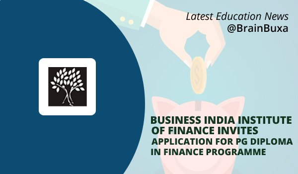 Image of Business India Institute of Finance invites application for PG Diploma in Finance Programme   Education News Photo