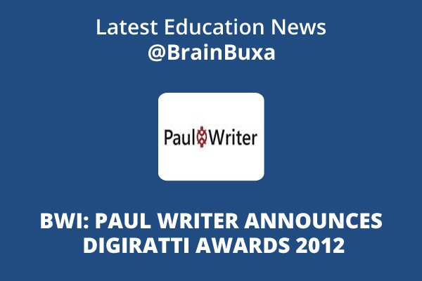 Image of BWI: Paul Writer Announces Digiratti Awards 2012 | Education News Photo
