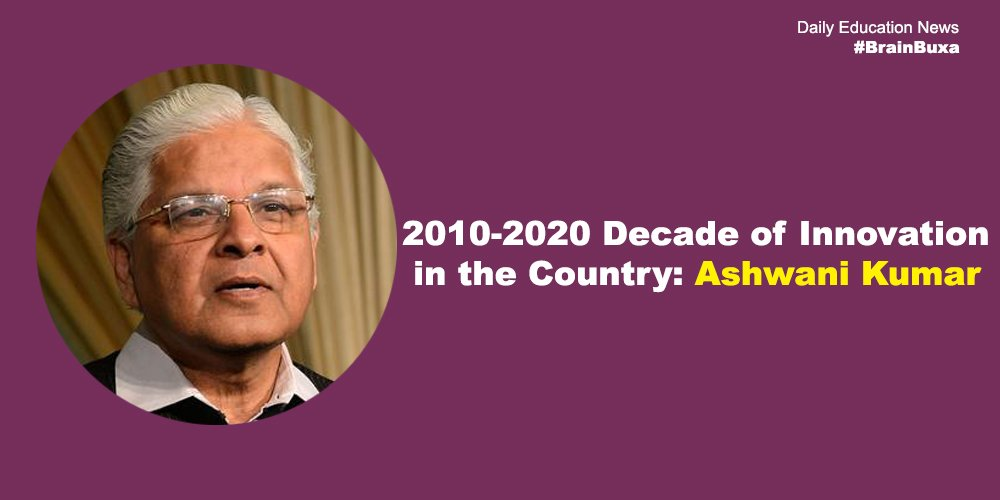2010-2020 Decade of Innovation in the Country: Ashwani Kumar
