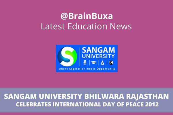 Image of Sangam University Bhilwara Rajasthan Celebrates International Day of Peace 2012   Education News Photo
