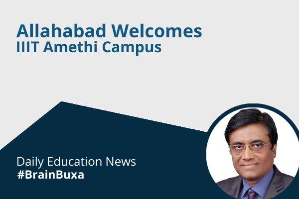 Allahabad Welcomes IIIT Amethi Campus