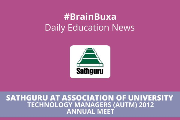 Image of Sathguru at Association of University Technology Managers (AUTM) 2012 Annual Meet | Education News Photo
