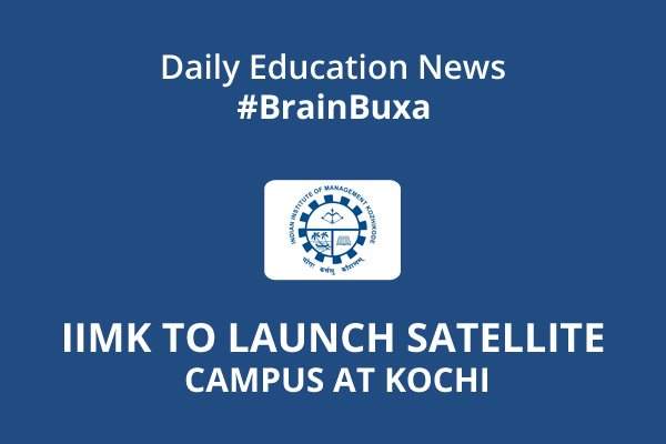 Image of IIMK to Launch Satellite Campus at Kochi | Education News Photo