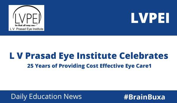 Image of L V Prasad Eye Institute Celebrates 25 Years of Providing Cost Effective Eye Care1 | Education News Photo