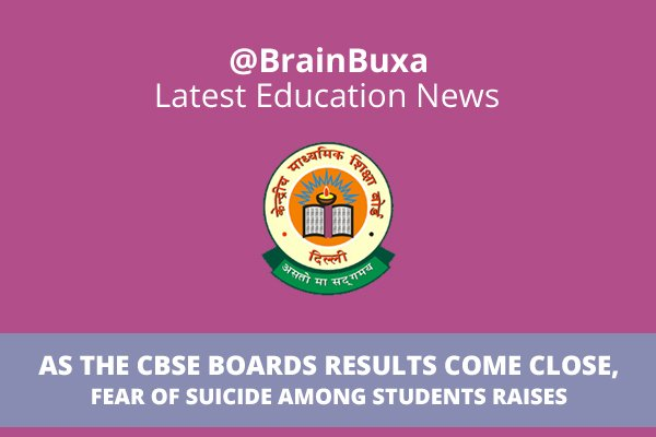 As the CBSE Boards results come close, fear of suicide among students raises