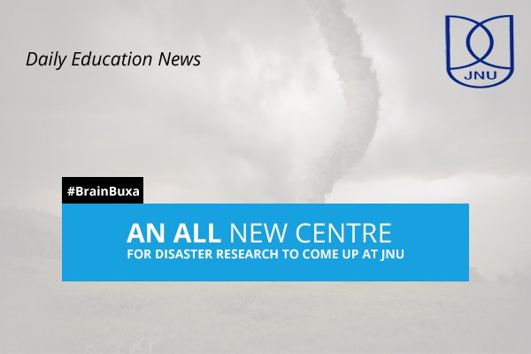 Image of An all new centre for Disaster Research to come up at JNU | Education News Photo