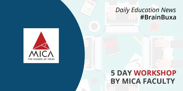 Image of 5 day workshop by MICA faculty | Education News Photo