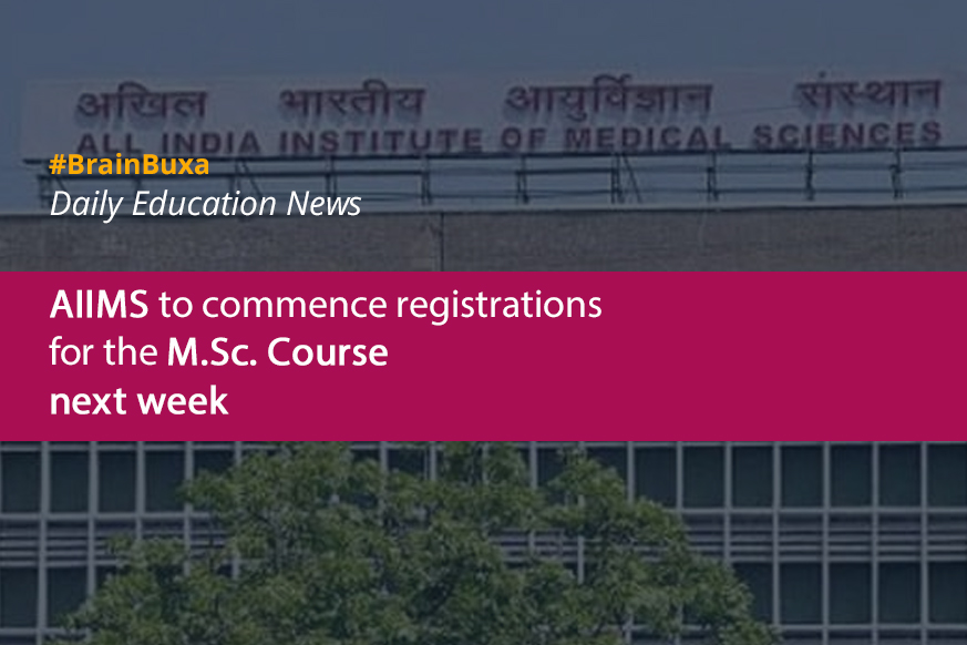 AIIMS to commence registrations for the M.Sc. Course next week