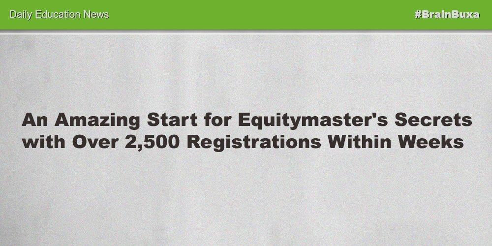 An Amazing Start for Equitymaster's Secrets with Over 2,500 Registrations Within Weeks