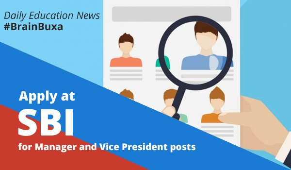 Image of Apply at SBI for Manager and Vice President posts   Education News Photo