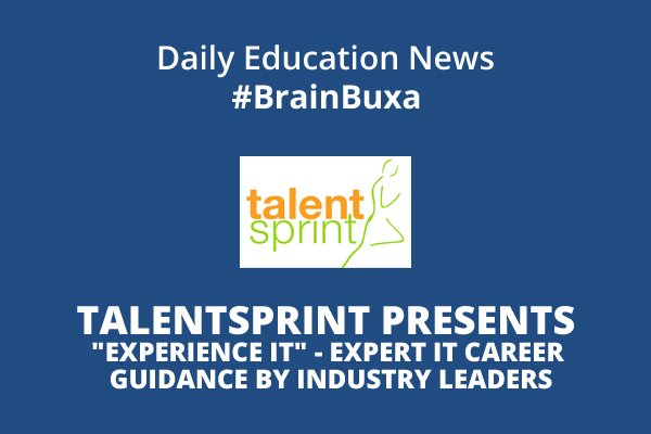 "TalentSprint Presents ""Experience IT"" - Expert IT career guidance by industry leaders"