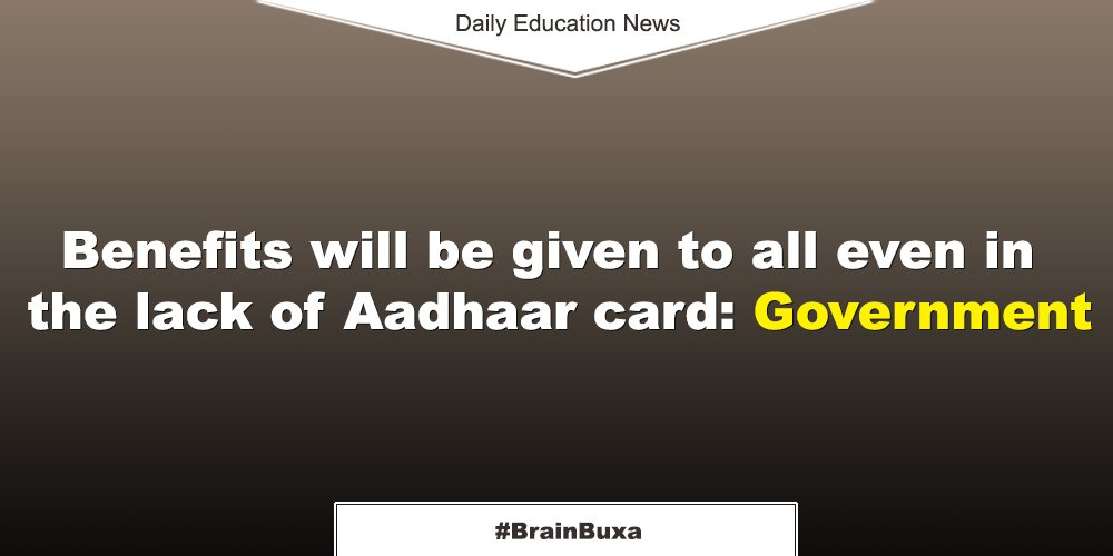 Benefits will be given to all even in the lack of Aadhaar card: Government