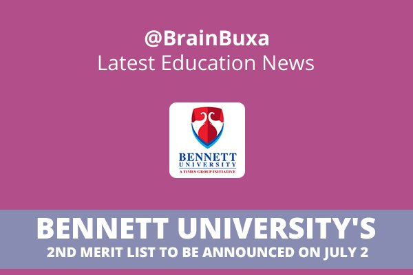 Bennett University's  Second Merit List To Be Announced On July 11