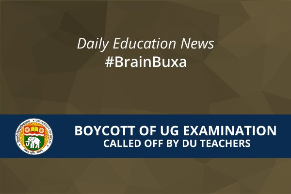 Boycott of UG Examination, Called Off By DU Teachers