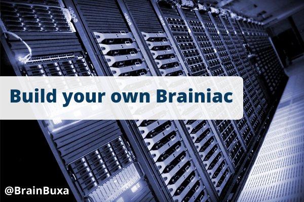 Build your own Brainiac