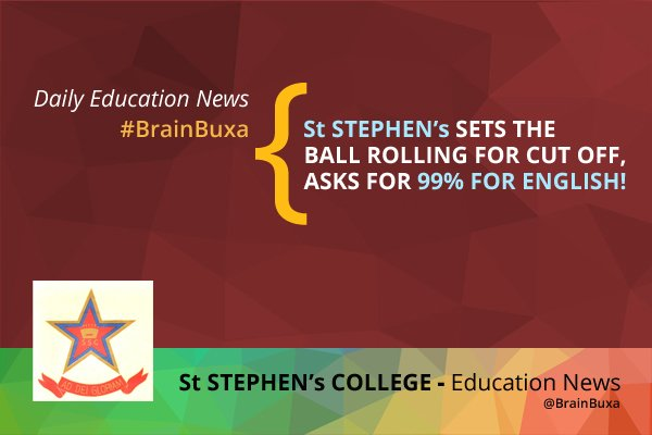 Image of St Stephen's sets the ball rolling for cut offs, asks for 99% for English! | Education News Photo