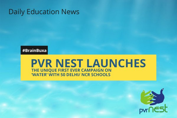 PVR Nest Launches the Unique First Ever Campaign on 'Water' with 50 Delhi/ NCR Schools