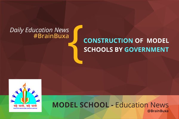 Construction of model schools by government