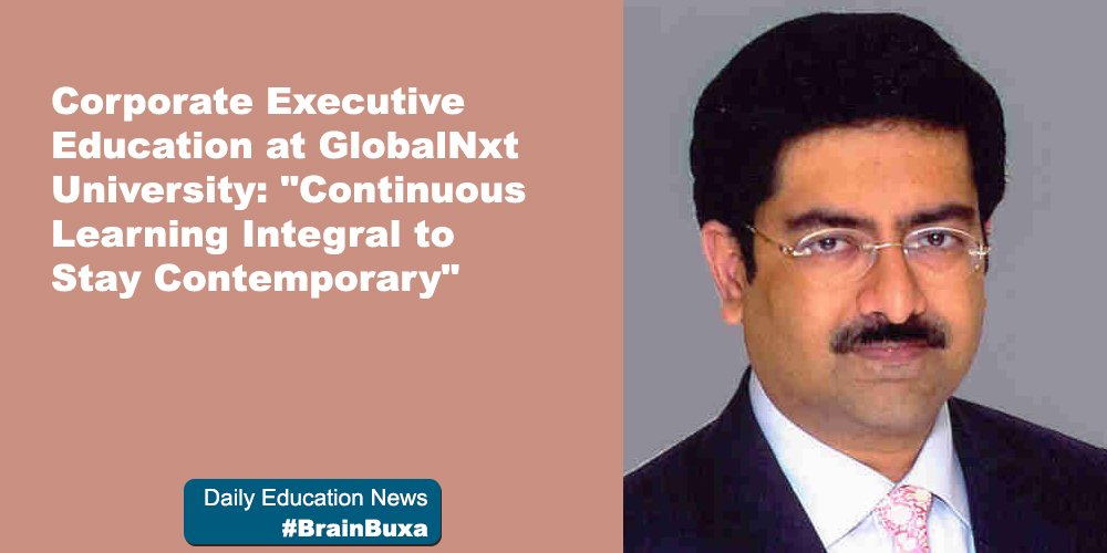 "Corporate Executive Education at GlobalNxt University: ""Continuous Learning Integral to Stay Contemporary"""