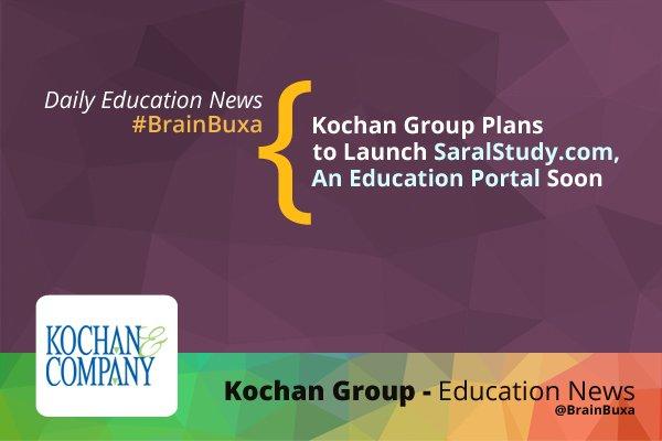 Kochan Group Plans to Launch SaralStudy.com, An Education Portal Soon