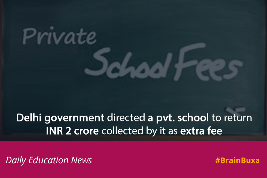 Image of Delhi government directed a pvt. school to return INR 2 crore collected by it as extra fee | Education News Photo